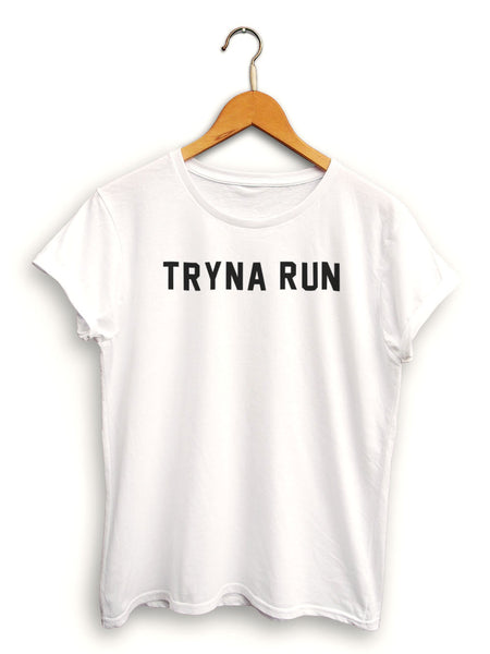 Tryna Run Women's White Shirt
