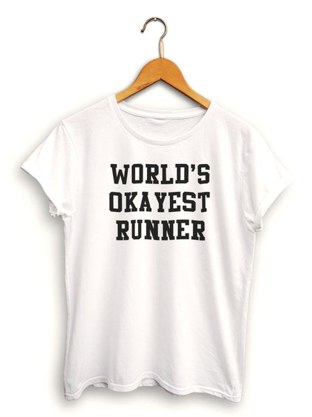 Worlds Okayest Runner Women's White Shirt
