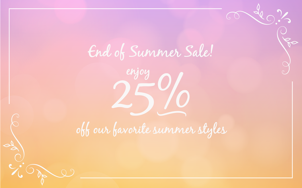 End of Summer Sale 25% off!
