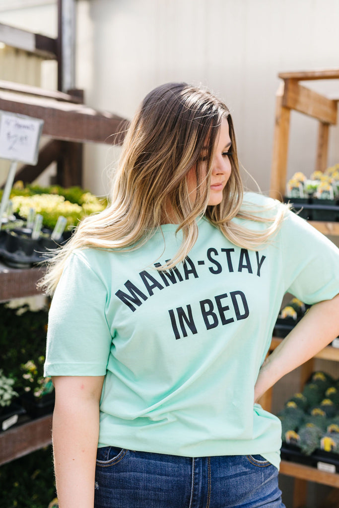 Mama Stay In Bed Graphic Tee - Everest & Co.