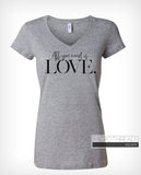 All You Need Is Love T-Shirt - Women's Graphic Lyrics T-Shirt Adult - Fashion V Neck - Music Lover