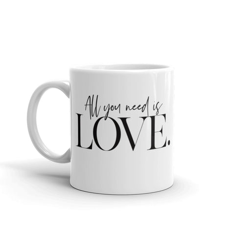 All You Need Is Love Mug, Mugs With Sayings, Ceramic Coffee Mug, Gift for Mom, Coffee,