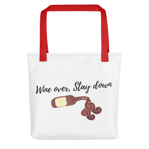 Wine Over, Stay Down Tote Bag