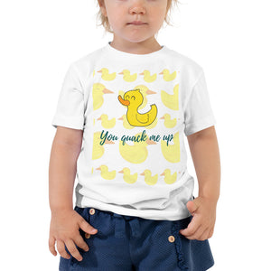 You Quack Me Up Toddler Short Sleeve Tee