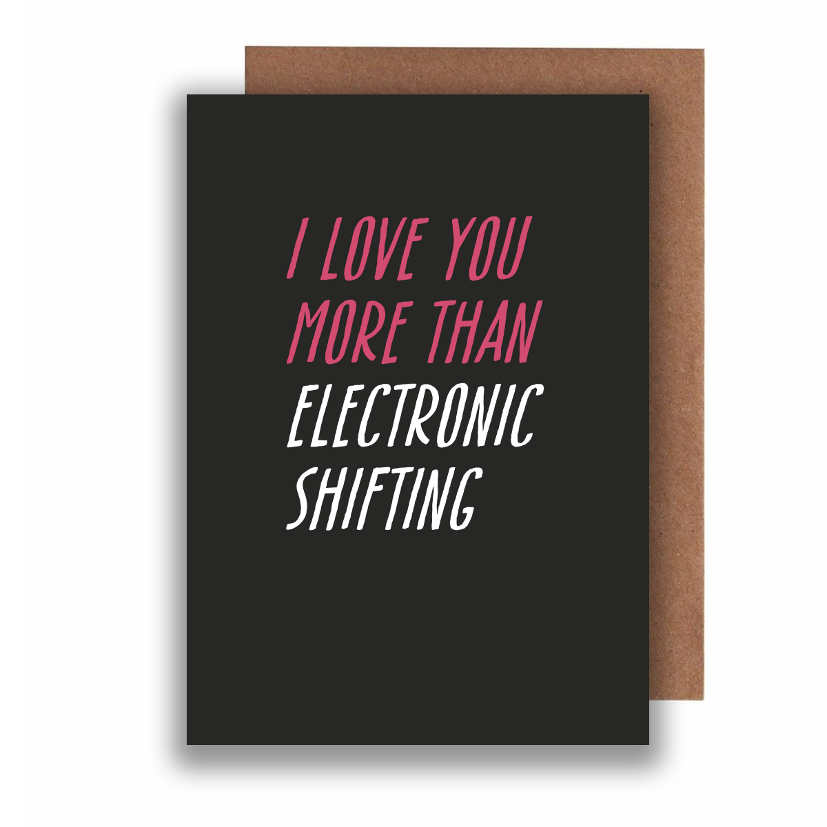 Electronic Shifting - Honest Valentines Card