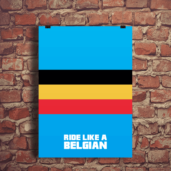 Ride Like a Belgian Print