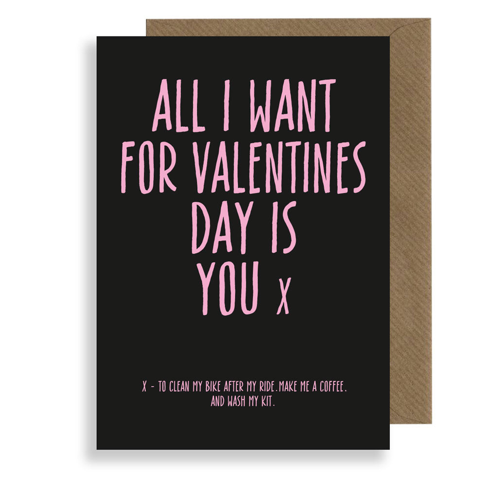 All I Want - Honest Valentines Card