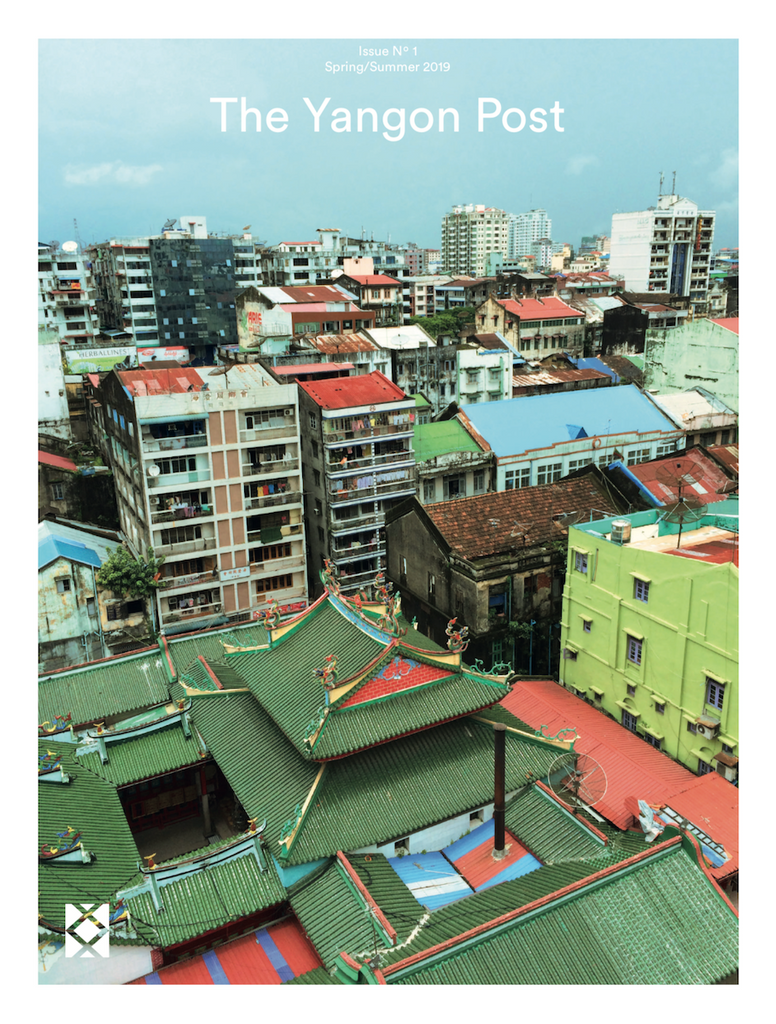 The Yangon Post: Issue 1 | Spring/Summer 2019