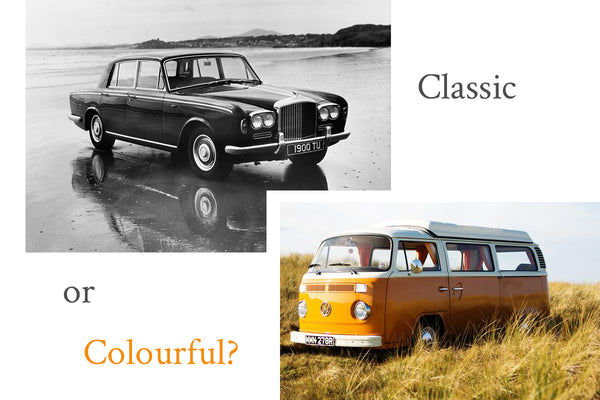 Classic or colourful?