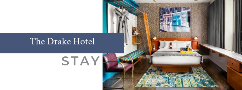Stay - The Drake Hotel