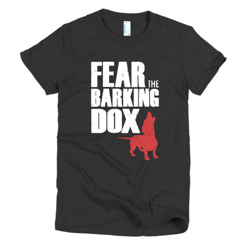 Fear the Barking Dox Women's T-shirt