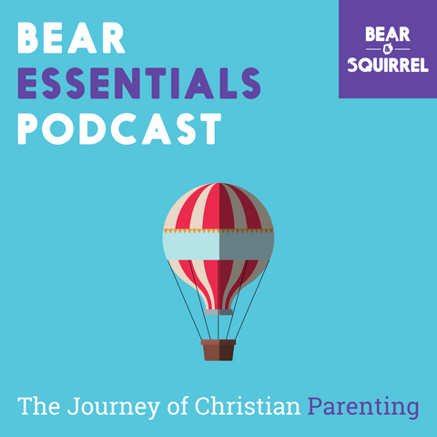 Bear Essentials Podcast for Christian Parenting