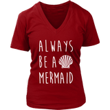 Always Be A Mermaid Shirt