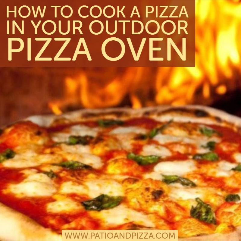 How To Cook a Pizza in Your Outdoor Pizza Oven