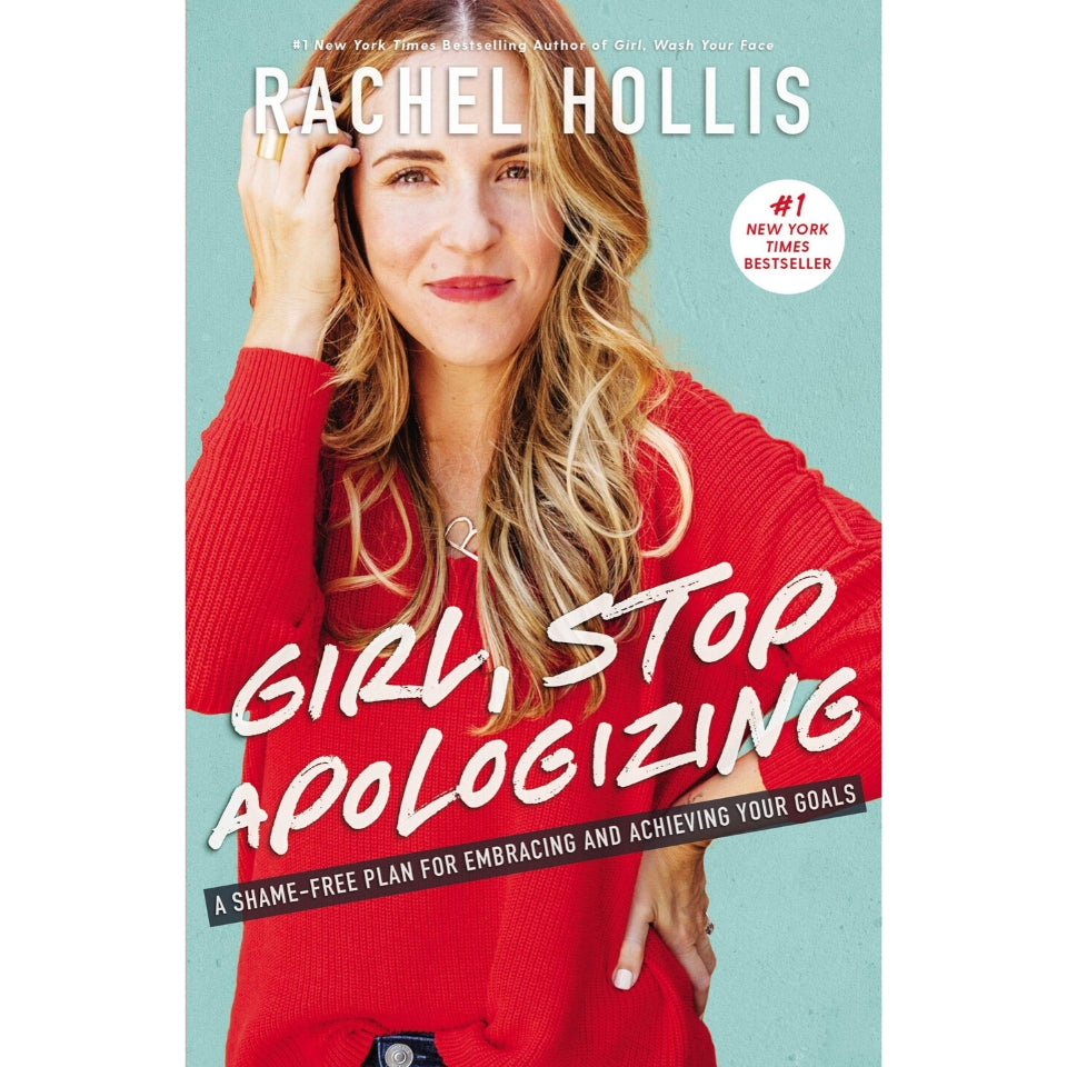 Girl Stop Apologizing by Rachel Hollis