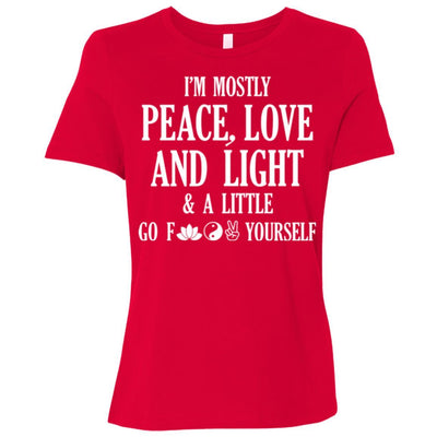 I'm Mostly Peace, Love And Light Relaxed Fit Tee