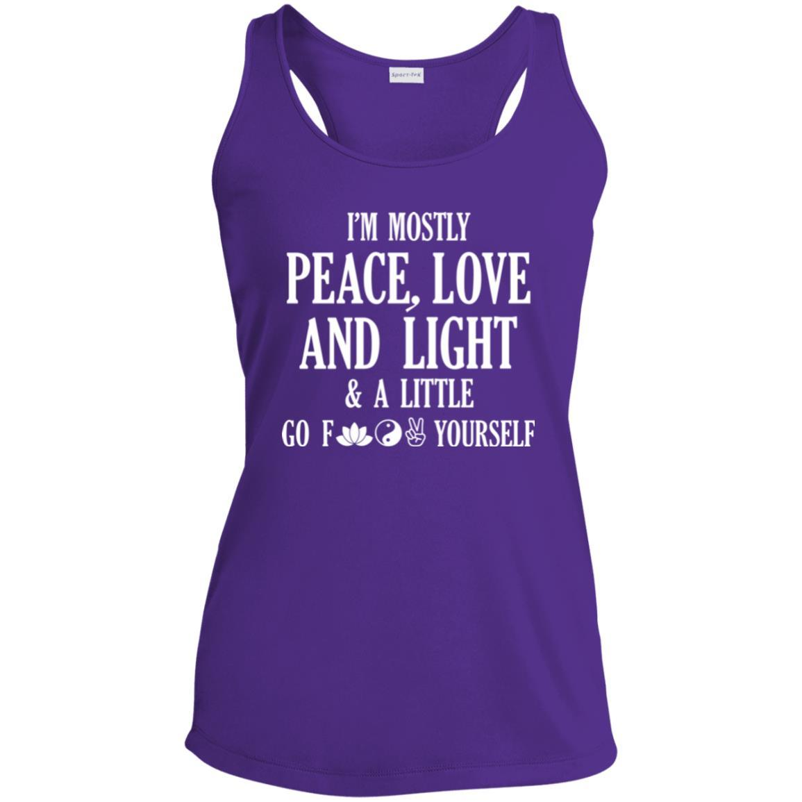 I'm Mostly Peace, Love, And Light.. And A Little Go F*** Yourself