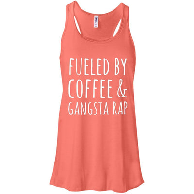 Fueled By Coffee & Gangsta Rap Flowy Tank