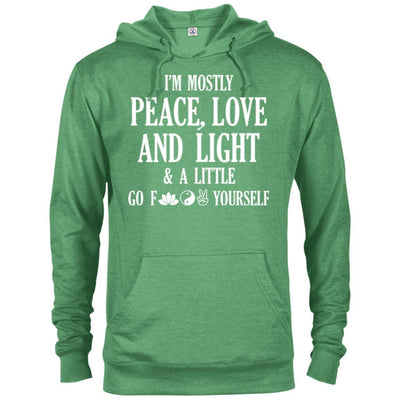 I'm Mostly Peace, Love And Light French Terry Hoodie