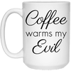 Coffee Warms My Evil
