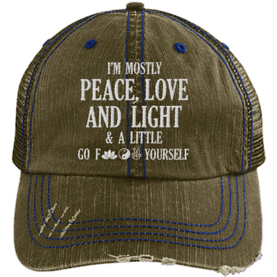I'm Mostly Peace, Love And Light Unstructured Trucker Hat