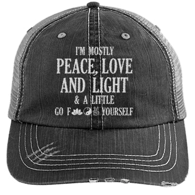 I'm Mostly Peace, Love And Light Distressed Trucker Cap