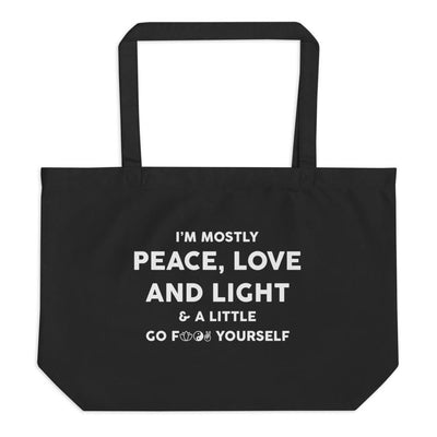 I'm Mostly Peace, Love And Light Large Organic Eco Tote Bag