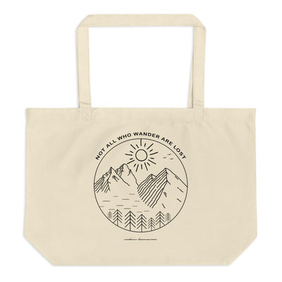 Not All Who Wander Are Lost Large Organic Eco Tote Bag