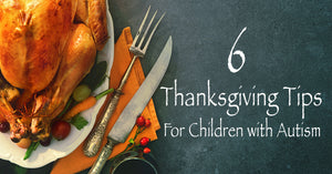 6 Thanksgiving Tips for Children with Autism