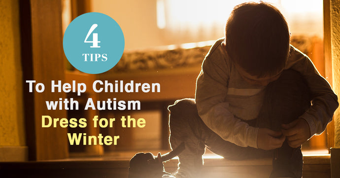 4 Tips to Help Children with Autism Dress for the Winter