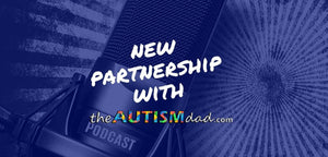 New Partnership With The Autism Dad