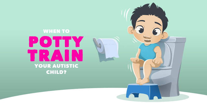 When to Potty Train Your Autistic Child?
