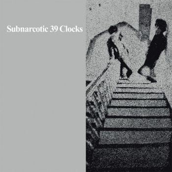39 CLOCKS - Subnarcotic LP