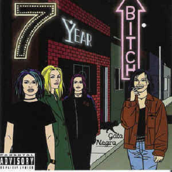 7 YEAR BITCH ‎– Gato Negro LP