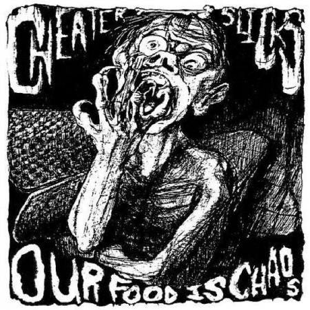 CHEATER SLICKS - Our Food Is Chaos LP