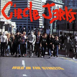 CIRCLE JERKS - Wild In The Street LP