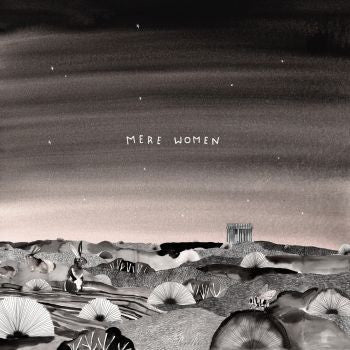 MERE WOMEN - Big Skies LP