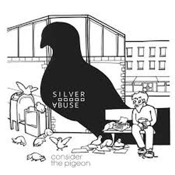 ** FLASH SALE ** SILVER ABUSE - Consider the Pigeon LP