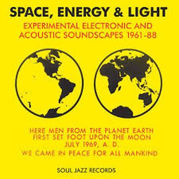 v/a- SPACE, ENERGY & LIGHT - Experimental Electronic and Acoustic Soundscapes 1961-88 3LP