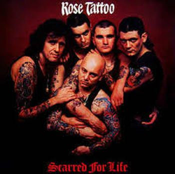 ROSE TATTOO - Scarred for Life LP