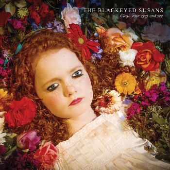 ** FLASH SALE ** BLACKEYED SUSANS - Close Your Eyes and See LP