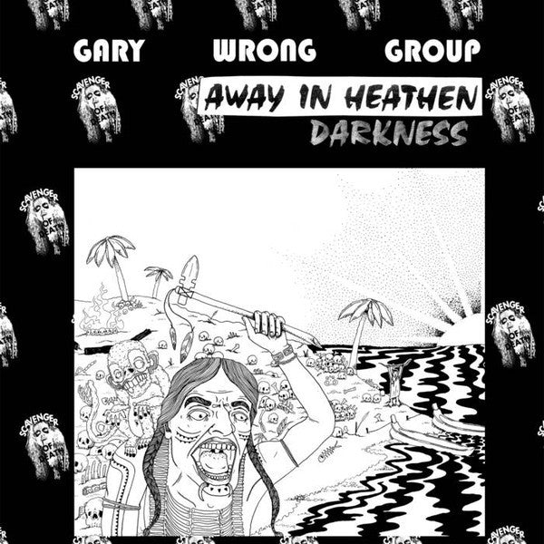 GARY WRONG GROUP ‎- Away In Heathen Darkness LP