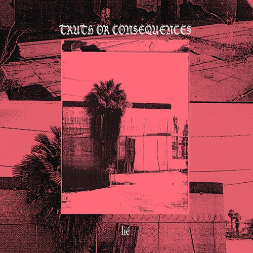 LIE - Truth Or Consequences LP