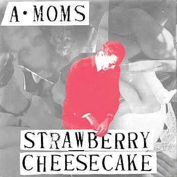 A-MOMS (ALGEBRA MOTHERS) - Strawberry Cheesecake 7""