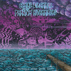 CLAIRE BIRCHALL & THE PHANTOM HITCHHIKERS - Nothing Ever Gets Lost LP
