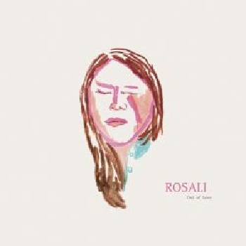ROSALI - Out of Love LP