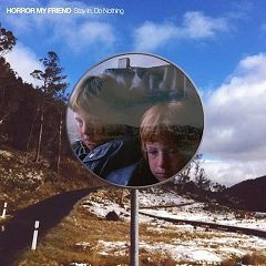 HORROR MY FRIEND - Stay In Do Nothing LP