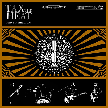 TAX THE HEAT - Fed To The Lions LP