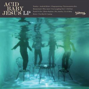 "ACID BABY JESUS - ""LP"" LP / CD"