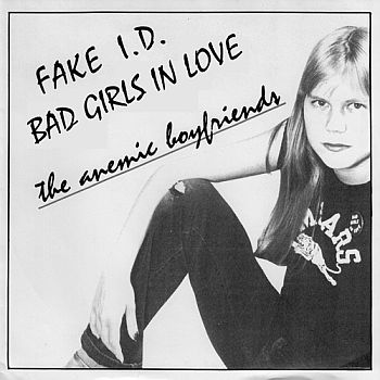 ANEMIC BOYFRIENDS - Fake I.D. / Bad Girls In Love 7""